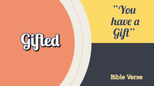 Gifted: You have a Gift