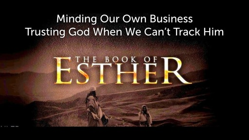 January 12, 2020 - Minding Our Own Business  - Trusting God When We Can't Track Him