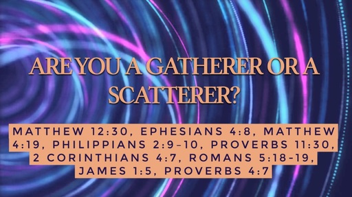 Are you a Gatherer or a Scatterer?