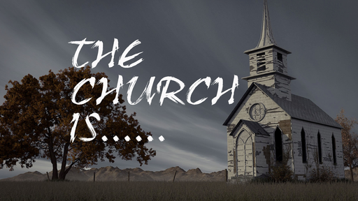 The Church Is......