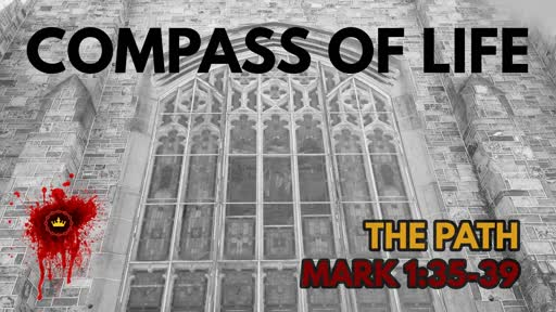 Compass Of Life: Mark 1:35-39
