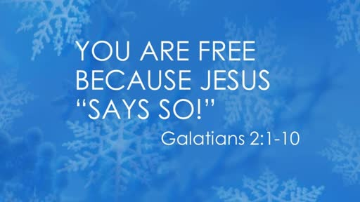 You are  Free Because  Jesus Says So