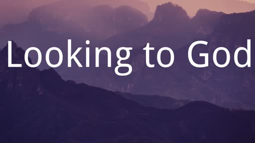 Looking to God