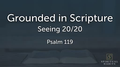 Grounded in Scripture