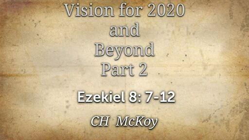 Vision for 2020 and Beyond (part 2)