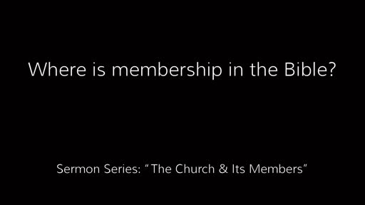 Where is membership in the Bible?