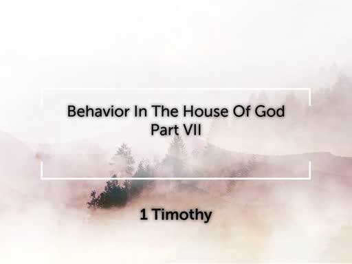 Behavior In The House Of God - Part VII