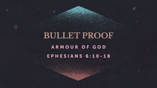 Bulletproof Part 1