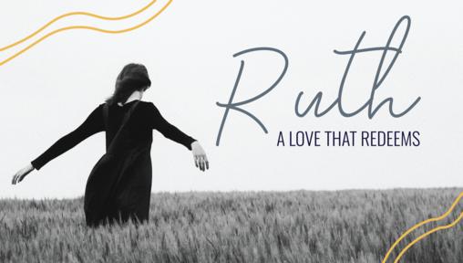 December 8, 2019 - Ruth: A Love that Redeems | Refuge