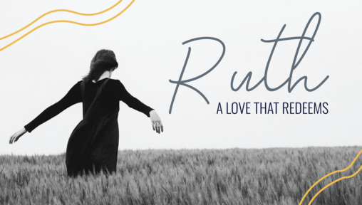 December 1, 2019 - Ruth: A Love that Redeems | Rebellion and Repentance