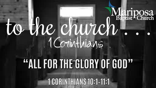 """""""All For the Glory of God""""   1 Corinthians 10:1–11:1"""