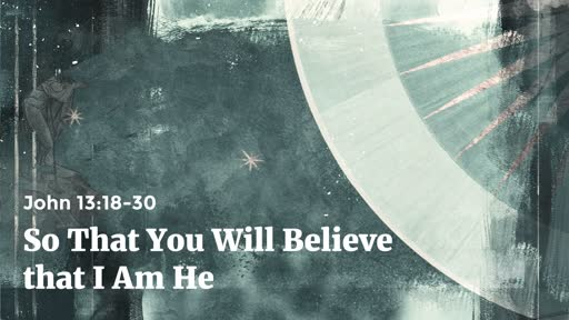 Jesus: So That You Will Believe That I Am He