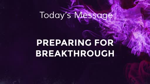 Preparing for Breakthrough