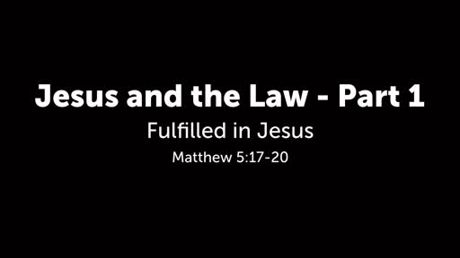 Jesus and the Law - Part 1
