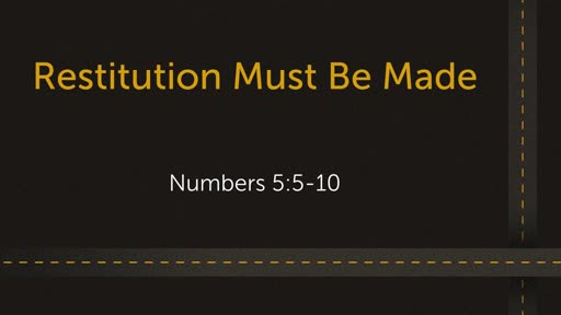 Numbers 5:5-10: Restitution Must Be Made