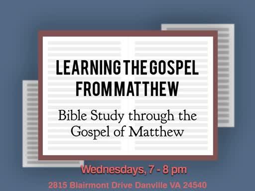 Learning the Gospel from Matthew: (1/15/20)