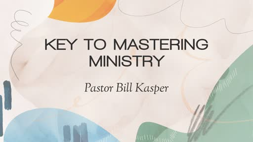 Key to Mastering Ministry