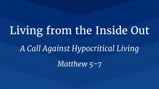 Living from the Inside Out - A Call Against Hypocritical Living
