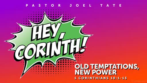 01/19/2020 Hey, Corinth! Old Temptations, New Power