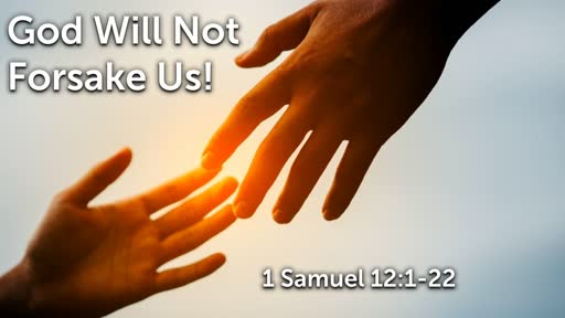 1-19-2020 AM - God Will Not Forsake Us
