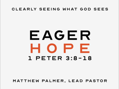January 19, 2020 - Eager Hope (1 Peter 3:8-22)