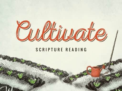 Cultivate -- Preparing the Soil of Our Heart