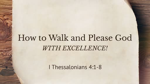 How to Walk and Please God with Excellence