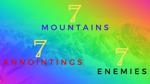 7 Annointings, 7 Mountains, 7 Enemies pt.1   Steve Trujillo