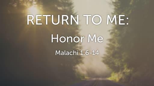 Return to Me : Honor Me