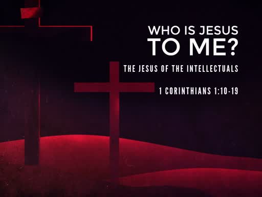 Who Is Jesus to Me?  The Jesus of the Intellectuals