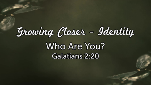 Growing in Christ - Identity