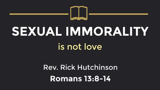 Romans 13 - Sexual Immorality