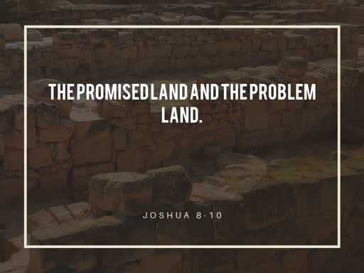 The Promised land and the problem land.-Sunday, January 19 2020