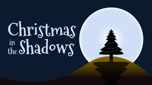 12/29/2019 Christmas In the Shadows part 5:  Wise People