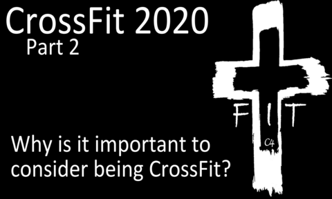 CrossFit part 2, The Importance of Being CrossFit in 2020, Sunday January 19, 2020