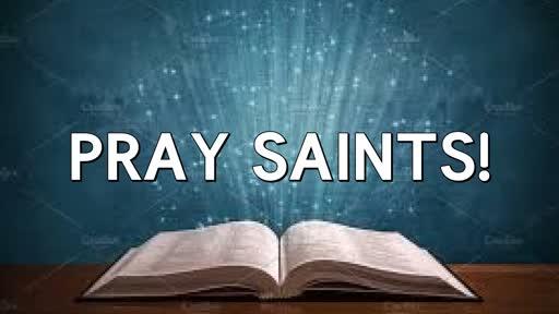 Pray Saints!