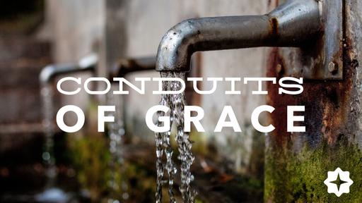 Conduits of Grace - The Church