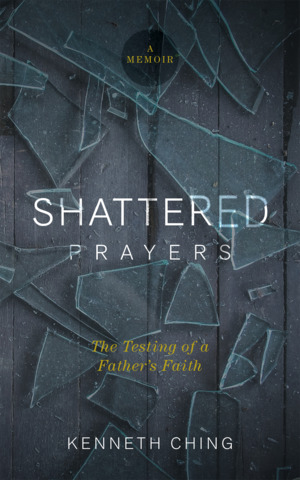 Shattered Prayers: The Testing of a Father's Faith