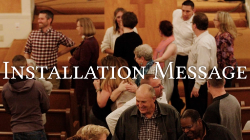 Installation Message - Unity in the Body of Christ