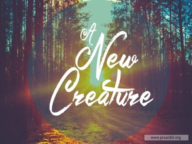 1/19/2020 - A New Creature