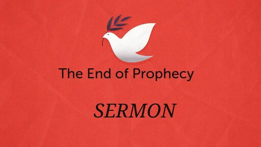 The End of Prophecy