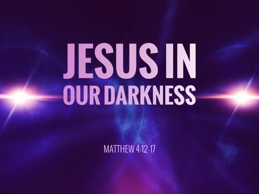 Jesus in our darkness