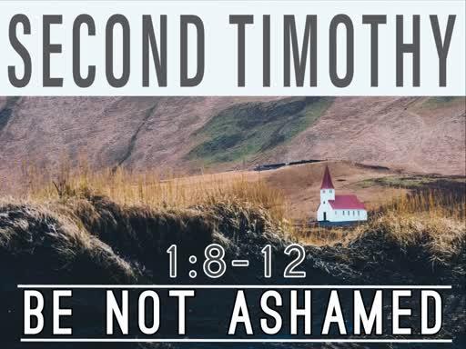 Be Not Ashamed Of Christ