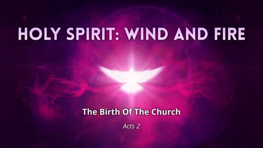 Holy Spirit: Wind and Fire
