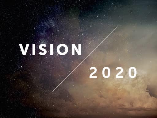 Vision 2020 part 3-Pastor Josh Vandergraph
