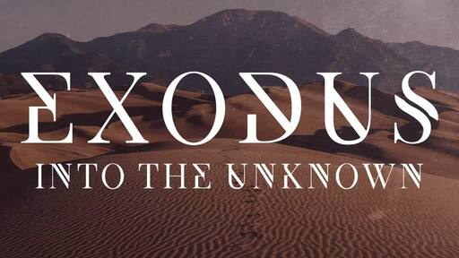 Exodus: Into the Unknown