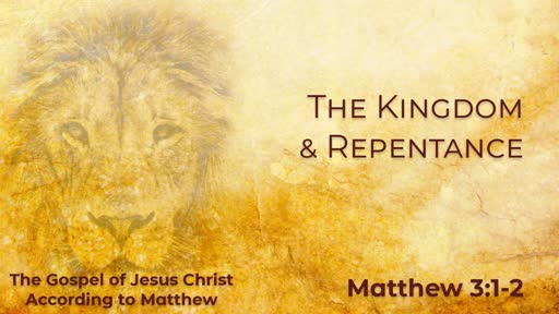 The Kingdom & Repentance