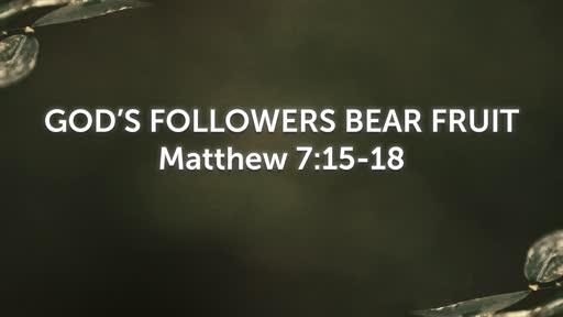 God's Followers Bear Fruit