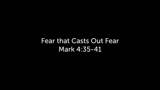 Fear that Casts Out Fear