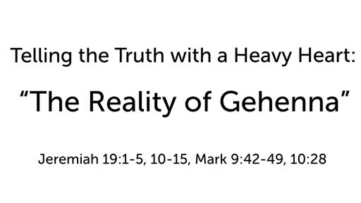 """Telling the Truth with a Heavy Heart:  """"The Reality of Gehenna"""""""